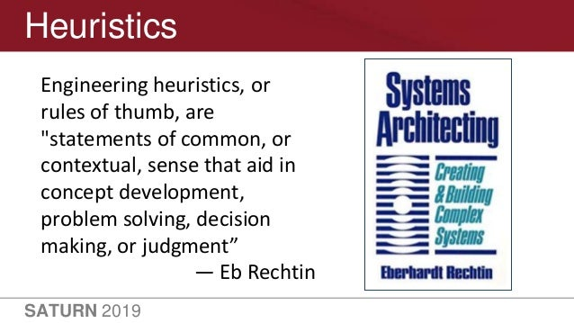 """SATURN 2019 Heuristics Engineering heuristics, or rules of thumb, are """"statements of common, or contextual, sense that aid..."""