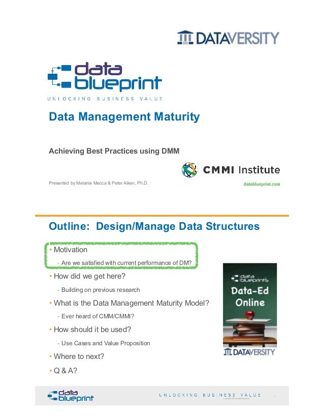 Presented by Melanie Mecca & Peter Aiken, Ph.D. Data Management Maturity Achieving Best Practices using DMM Copyright 2013...
