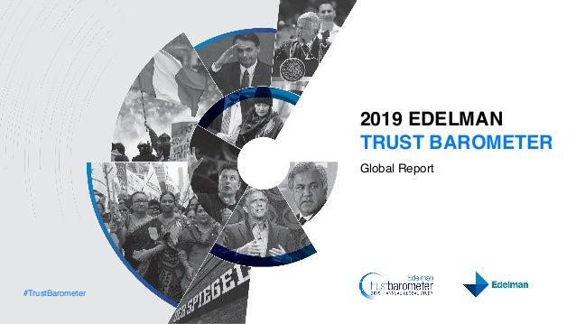 #TrustBarometer 2019 EDELMAN TRUST BAROMETER Global Report