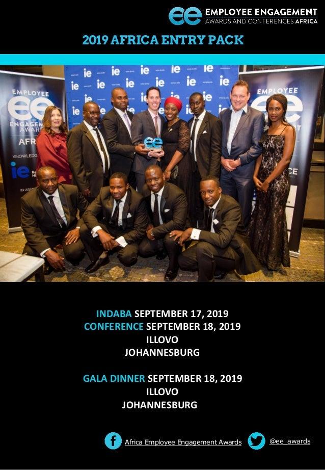 @ee_awards 2019 AFRICA ENTRY PACK INDABA SEPTEMBER 17, 2019 CONFERENCE SEPTEMBER 18, 2019 ILLOVO JOHANNESBURG GALA DINNER ...