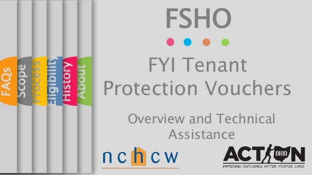 About History Eligibility Process Scope FAQs FSHO FYI Tenant Protection Vouchers Overview and Technical Assistance