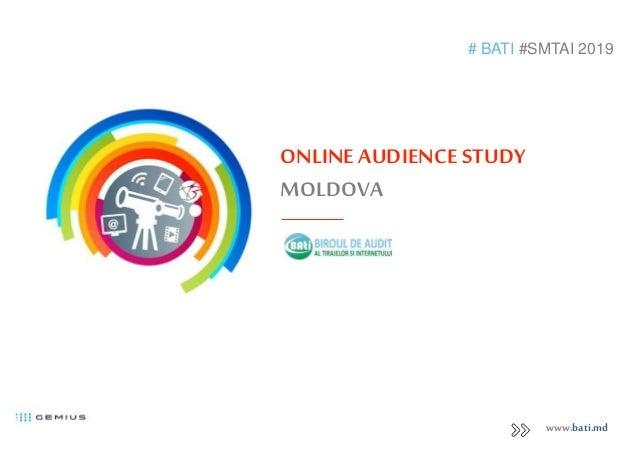 ONLINE AUDIENCESTUDY MOLDOVA # BATI #SMTAI 2019 www.bati.md
