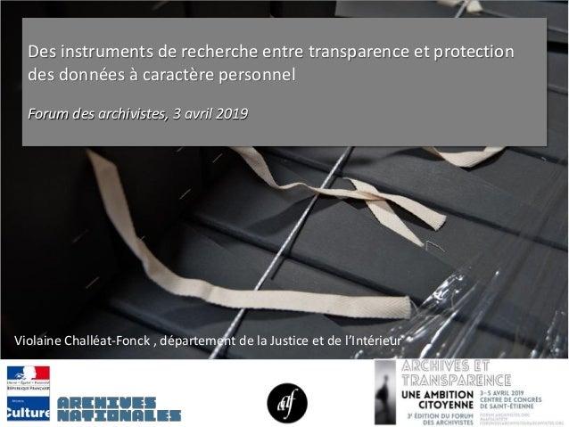 Des instruments de recherche entre transparence et protection des données à caractère personnel Forum des archivistes, 3 a...