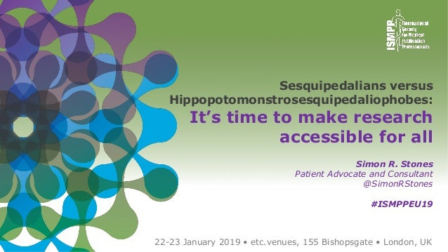 2019 EUROPEAN MEETING OF ISMPP 1 22-23 January 2019 • etc.venues, 155 Bishopsgate • London, UK Sesquipedalians versus Hipp...