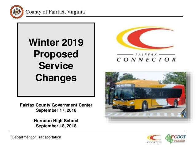County of Fairfax, Virginia Winter 2019 Proposed Service Changes Department of Transportation Fairfax County Government Ce...