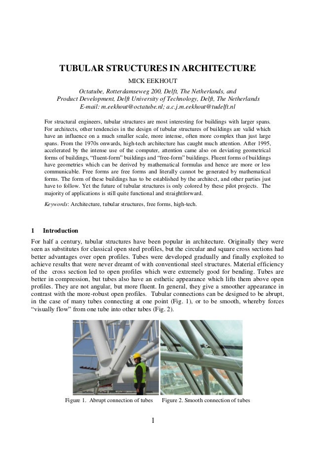 1 TUBULAR STRUCTURES IN ARCHITECTURE MICK EEKHOUT Octatube, Rotterdamseweg 200, Delft, The Netherlands, and Product Develo...