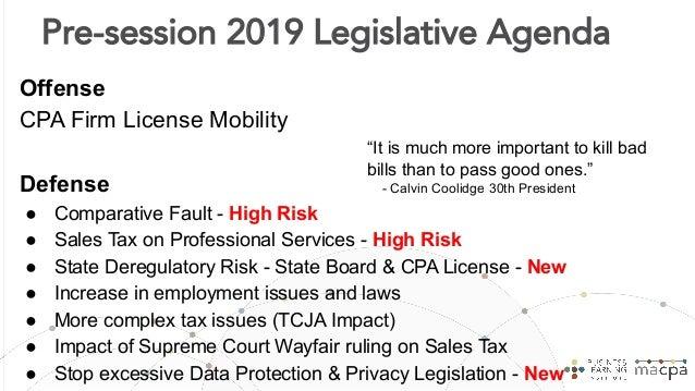2019 Legislative Agenda Offense CPA Firm License Mobility - Passed Defense ● Comparative Fault - No bill - 13 related bill...