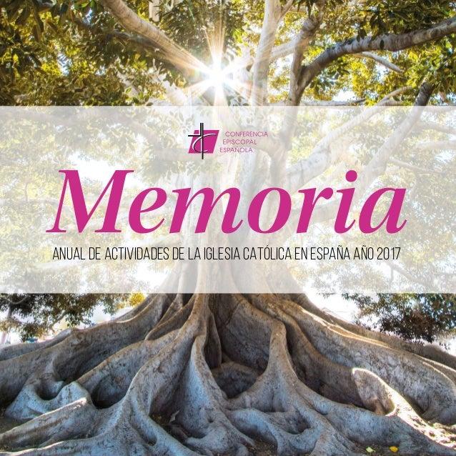 1 MemoriaANUAL DE ACTIVIDADES DE LA IGLESIA CATÓLICA EN ESPAÑA AÑO 2017