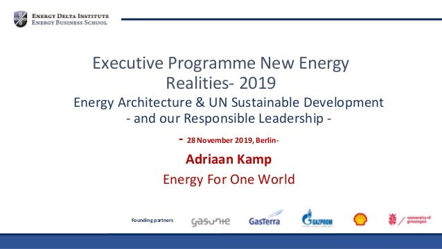 Founding partners Energy Architecture & UN Sustainable Development - and our Responsible Leadership - - 28 November 2019, ...