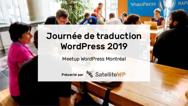 Journée de traduction WordPress 2019 Meetup WordPress Montréal Présenté par