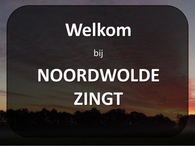 Welkom bij NOORDWOLDE ZINGT