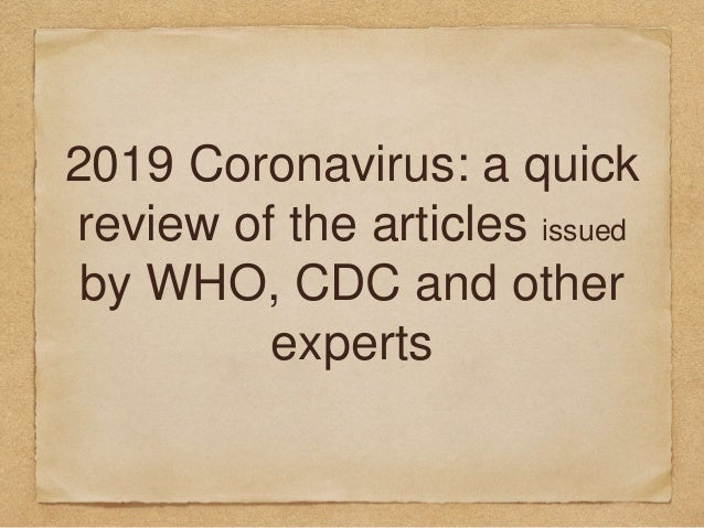 2019 Coronavirus: a quick review of the articles issued by WHO, CDC and other experts