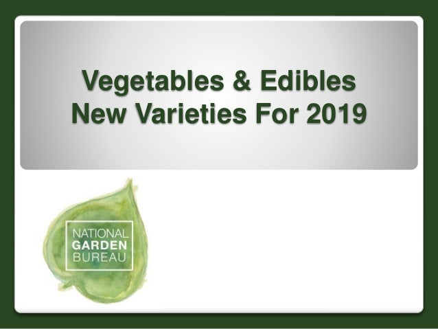 Vegetables & Edibles New Varieties For 2019