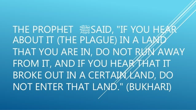 """THE PROPHET ﷺSAID, """"IF YOU HEAR ABOUT IT (THE PLAGUE) IN A LAND THAT YOU ARE IN, DO NOT RUN AWAY FROM IT, AND IF YOU HEA..."""
