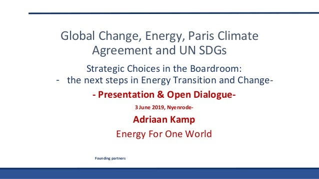 Founding partners Strategic Choices in the Boardroom: - the next steps in Energy Transition and Change- - Presentation & O...
