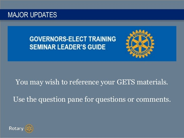 MAJOR UPDATES You may wish to reference your GETS materials. Use the question pane for questions or comments.