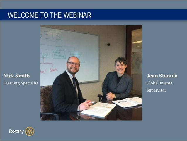 WELCOME TO THE WEBINAR Nick Smith Learning Specialist Jean Stanula Global Events Supervisor