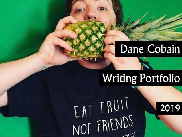 Dane Cobain Writing Portfolio 2019