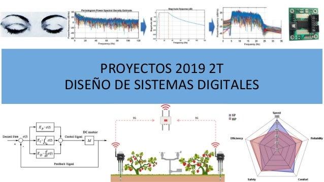 PROYECTOS 2019 2T DISEÑO DE SISTEMAS DIGITALES