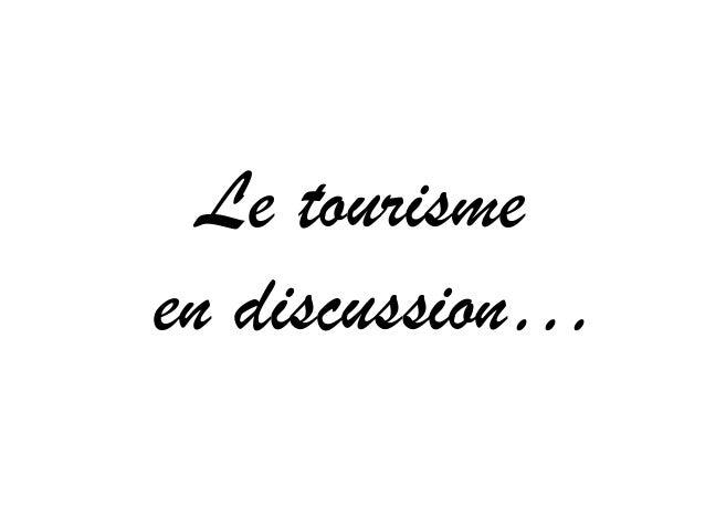 Le tourisme en discussion…