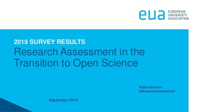 September 2019 Research Assessment in the Transition to Open Science 2019 SURVEY RESULTS #OpenScience #ResearchAssessment