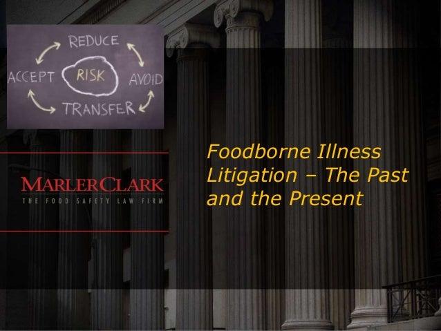 Foodborne Illness Litigation – The Past and the Present