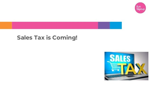 Sales Tax is Coming!