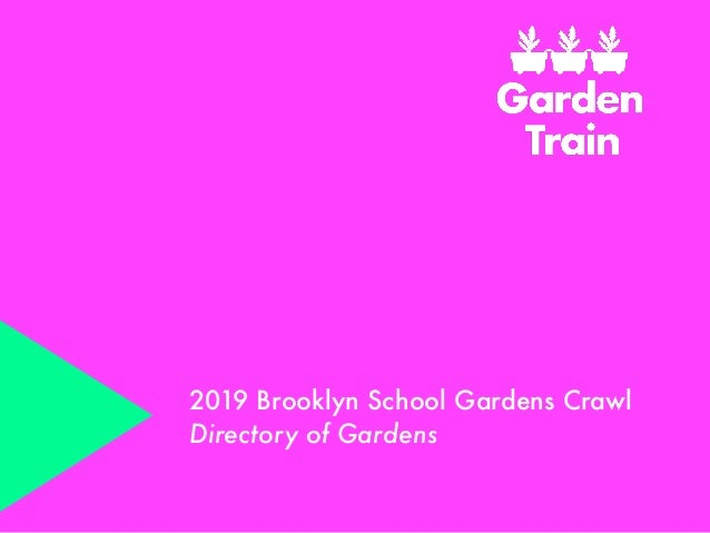 2019 Brooklyn School Gardens Crawl Directory of Gardens