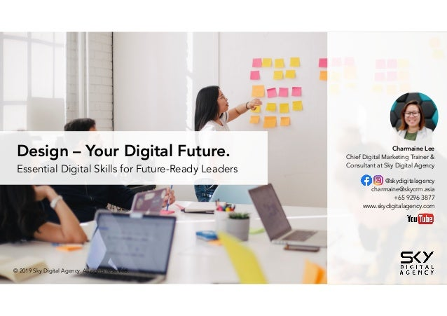 Design – Your Digital Future. Essential Digital Skills for Future-Ready Leaders © 2019 Sky Digital Agency. All rights rese...