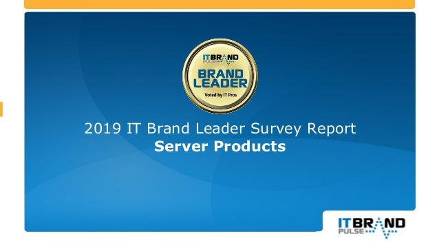 2019 IT Brand Leader Survey Report Server Products