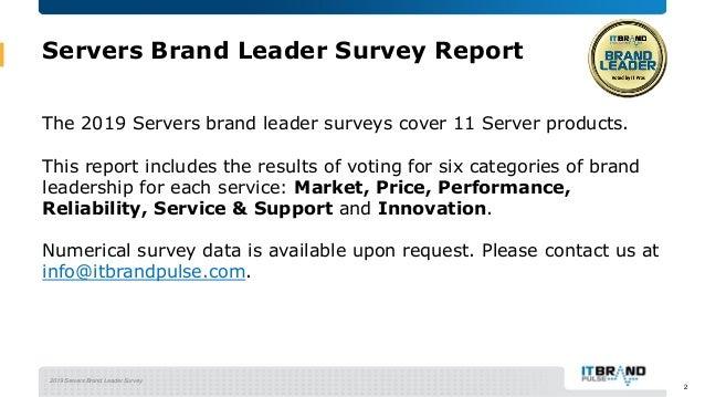 2019 Servers Brand Leader Survey Servers Brand Leader Survey Report The 2019 Servers brand leader surveys cover 11 Server ...