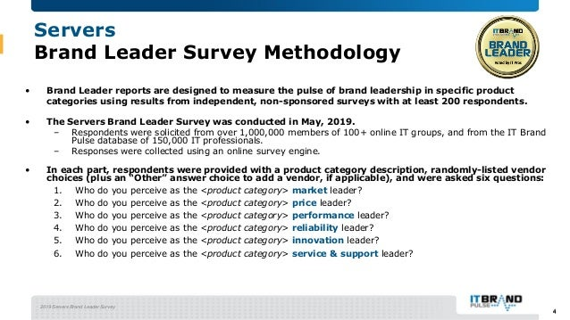 2019 Servers Brand Leader Survey 4 • Brand Leader reports are designed to measure the pulse of brand leadership in specifi...
