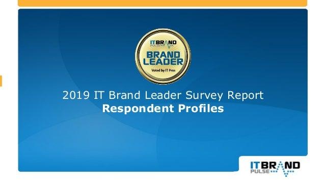 2019 IT Brand Leader Survey Report Respondent Profiles