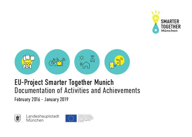EU-Project Smarter Together Munich Documentation of Activities and Achievements February 2016 - January 2019