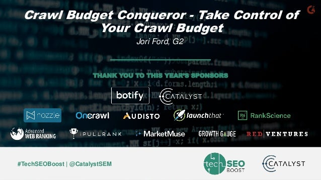 Jori Ford | @chicagoseopro | #TechSEOBoost #TechSEOBoost | @CatalystSEM THANK YOU TO THIS YEAR'S SPONSORS Crawl Budget Con...