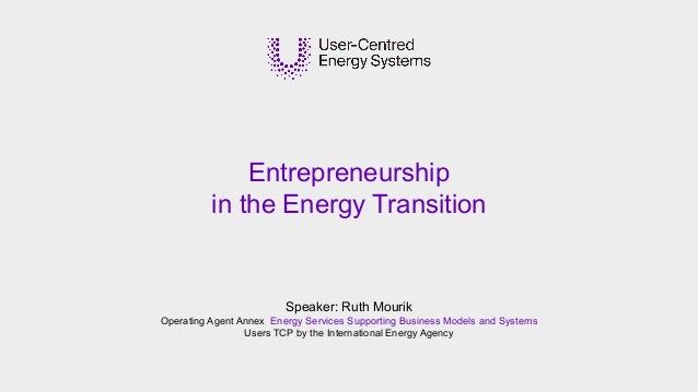 Speaker: Ruth Mourik Operating Agent Annex Energy Services Supporting Business Models and Systems Users TCP by the Interna...