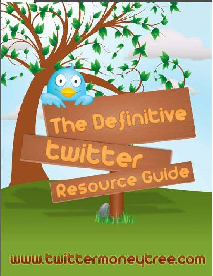 The Definitive Twitter Resource Guide                Welcome to the Twitter               Resource Guide.                 ...