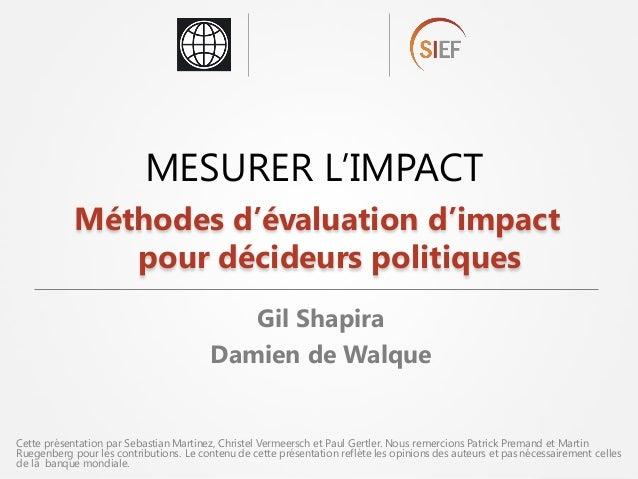 Cette présentation par Sebastian Martinez, Christel Vermeersch et Paul Gertler. Nous remercions Patrick Premand et Martin ...