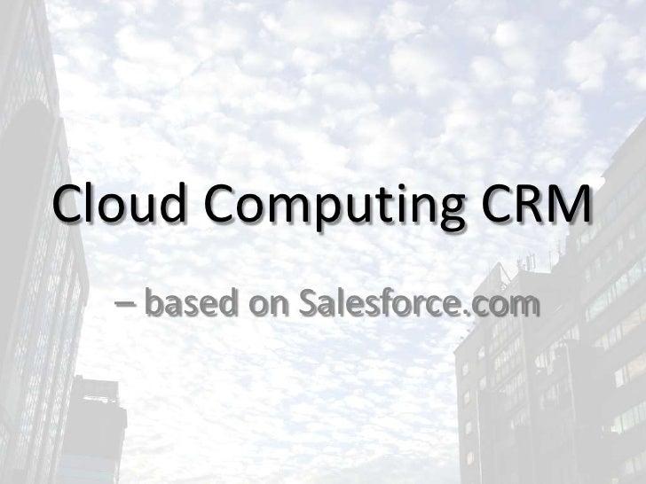 Cloud Computing CRM  – based on Salesforce.com