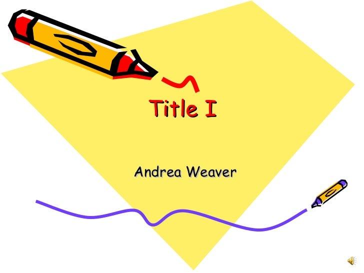 Title I Andrea Weaver