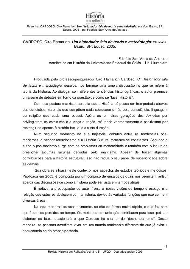 Resenha: CARDOSO, Ciro Flamarion. Um historiador fala de teoria e metodologia: ensaios. Bauru, SP: Edusc, 2005 – por Fabrí...