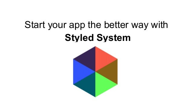 Start your app the better way with Styled System