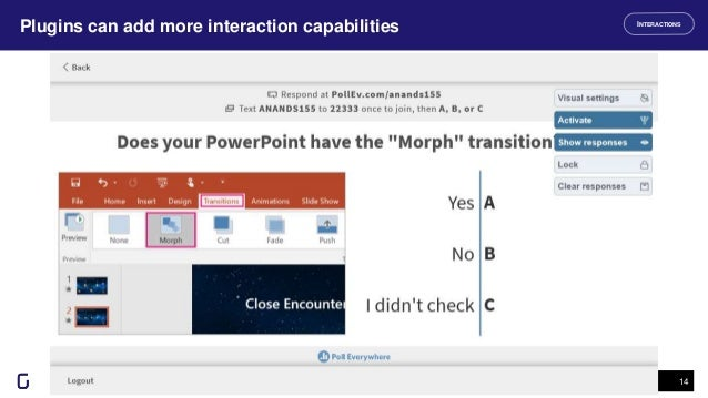 Plugins can add more interaction capabilities 14 INTERACTIONS