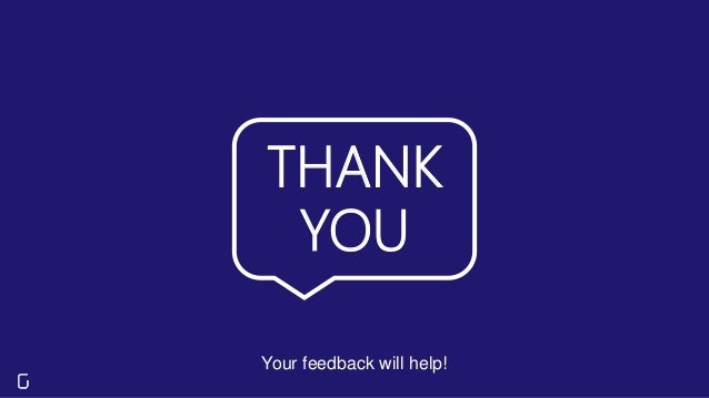 THANK YOU Your feedback will help!