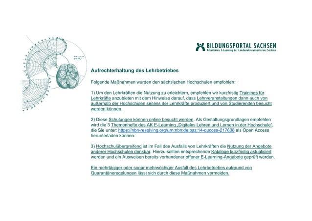 Aufrechterhaltung des Lehrbetriebes Folgende Maßnahmen wurden den sächsischen Hochschulen empfohlen: 1) Um den Lehrkräften...