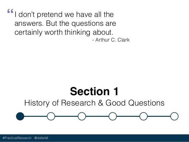 #PracticalResearch @dafark8 Section 1 History of Research & Good Questions I don't pretend we have all the answers. But th...