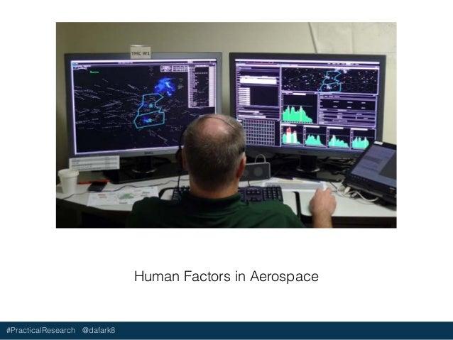 #PracticalResearch @dafark8 Human Factors in Aerospace