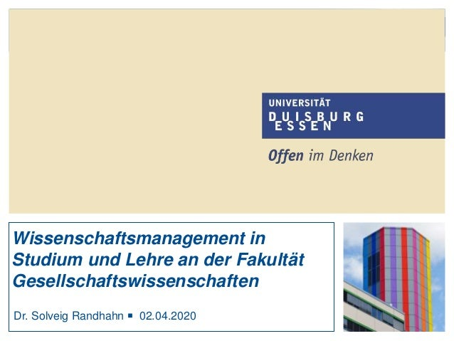 1 Wissenschaftsmanagement in Studium und Lehre an der Fakultät Gesellschaftswissenschaften Dr. Solveig Randhahn ■ 02.04.20...