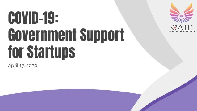 COVID-19: Government Support for Startups April 17, 2020