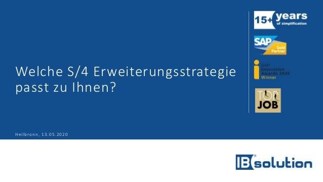 Welche S/4 Erweiterungsstrategie passt zu Ihnen? Heilbronn, 13.05.2020